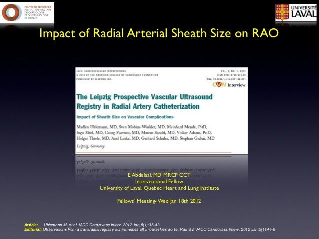 Impact of Radial Arterial Sheath Size on RAO                                                      E Abdelaal, MD MRCP CCT ...