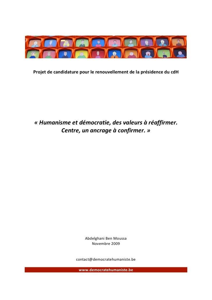 Projet de candidature pour le renouvellement de la présidence du cdH     « Humanisme et démocratie, des valeurs à réaffirm...