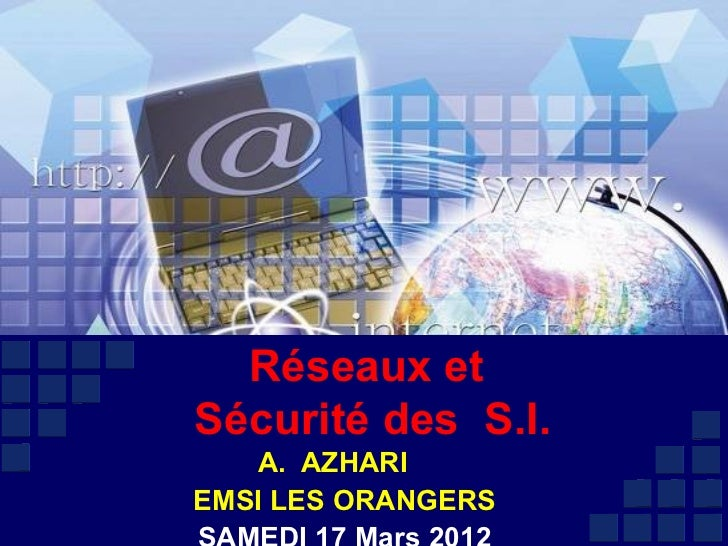 Réseaux etSécurité des S.I.   A. AZHARIEMSI LES ORANGERS