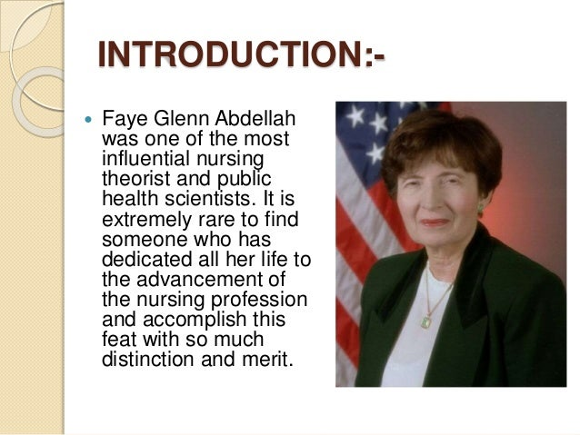 application of abdellah s theory Application of theory  2012 at 8:32 am faye glenn abdellah's typology of twenty-one nursing problems has the most potent effect in my nursing career it was truly .