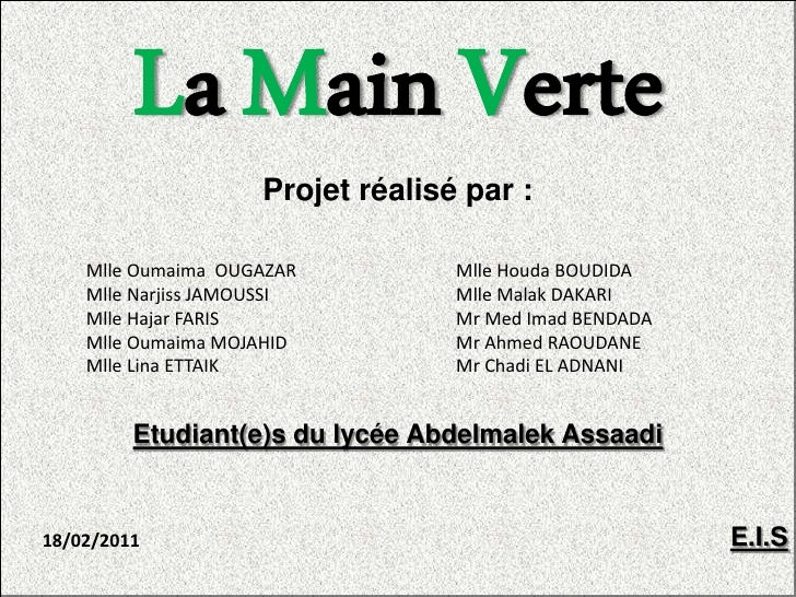 La Main Verte                     Projet réalisé par :    Mlle Oumaima OUGAZAR           Mlle Houda BOUDIDA    Mlle Narjis...