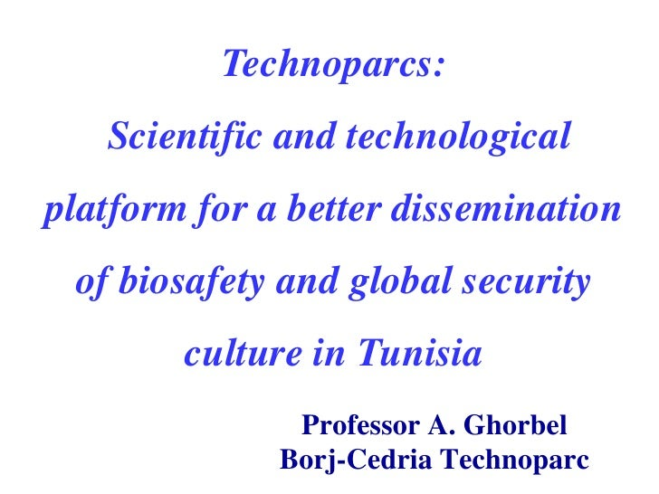 Technoparcs:   Scientific and technologicalplatform for a better dissemination of biosafety and global security        cul...