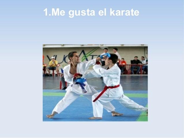 1.Me gusta el karate