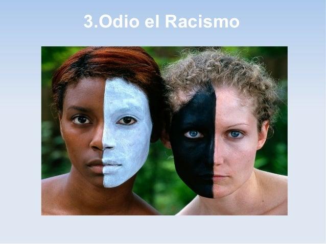 3.Odio el Racismo