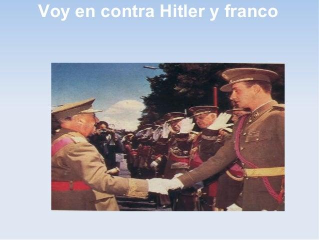 Voy en contra Hitler y franco