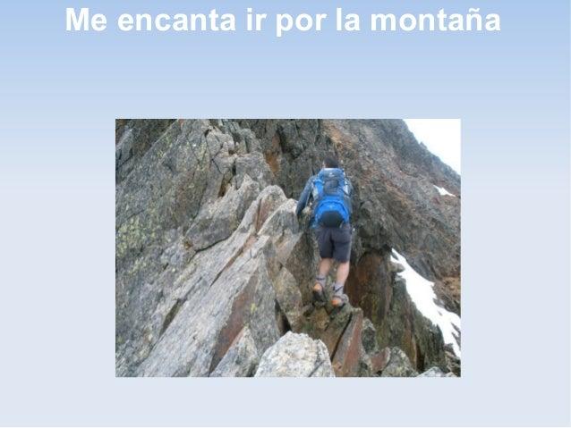 Me encanta ir por la montaña
