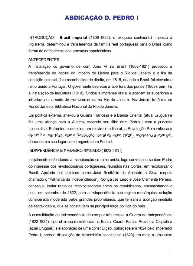 ABDICAÇÃO D. PEDRO I INTRODUÇÃO Brasil imperial (1808-1822), o bloqueio continental imposto à Inglaterra, determinou a tra...