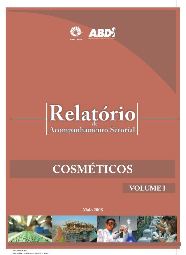 Relatório de  Acompanhamento Setorial  COSMÉTICOS  Maio 2008  VOLUME I