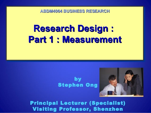 Research Design :Research Design :Part 1 : MeasurementPart 1 : MeasurementResearch Design :Research Design :Part 1 : Measu...