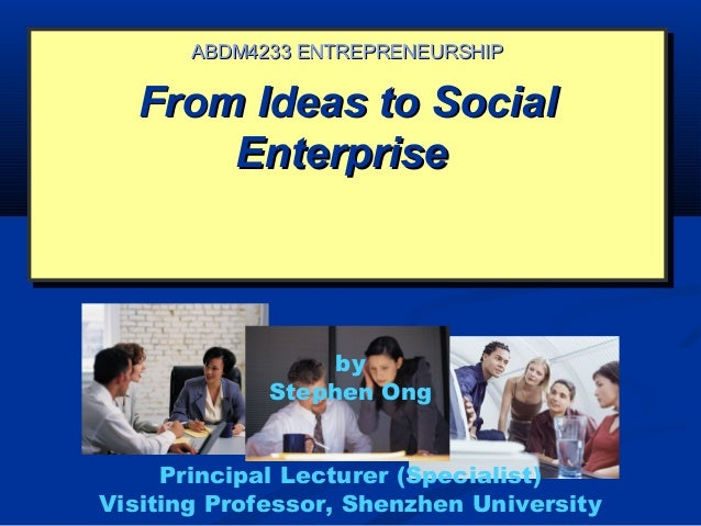 From Ideas to SocialFrom Ideas to SocialEnterpriseEnterpriseFrom Ideas to SocialFrom Ideas to SocialEnterpriseEnterpriseAB...