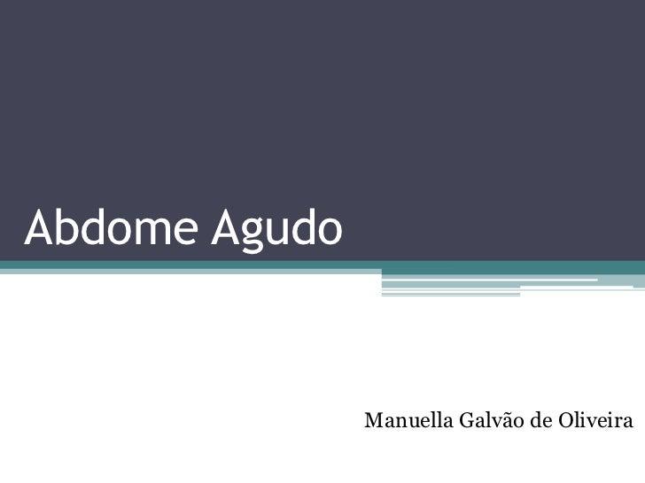 Abdome Agudo               Manuella Galvão de Oliveira