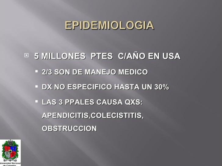 <ul><li>5 MILLONES  PTES  C/AÑO EN USA </li></ul><ul><ul><li>2/3 SON DE MANEJO MEDICO </li></ul></ul><ul><ul><li>DX NO ESP...