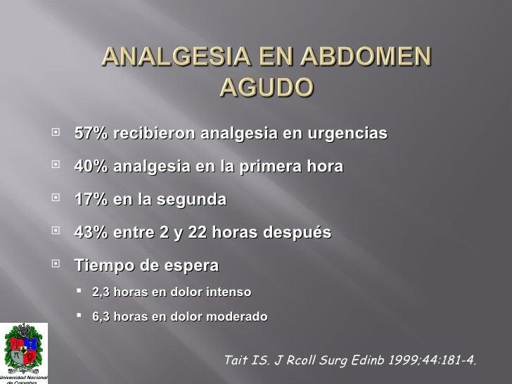 <ul><li>57% recibieron analgesia en urgencias </li></ul><ul><li>40% analgesia en la primera hora </li></ul><ul><li>17% en ...