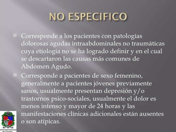 <ul><li>Corresponde a los pacientes con patologías dolorosas agudas intraabdominales no traumáticas cuya etiología no se h...
