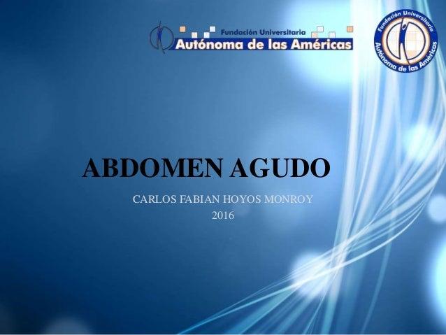 ABDOMEN AGUDO CARLOS FABIAN HOYOS MONROY 2016