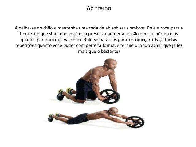 Ab treino Ajoelhe-se no chão e mantenha uma roda de ab sob seus ombros. Role a roda para a frente até que sinta que você e...