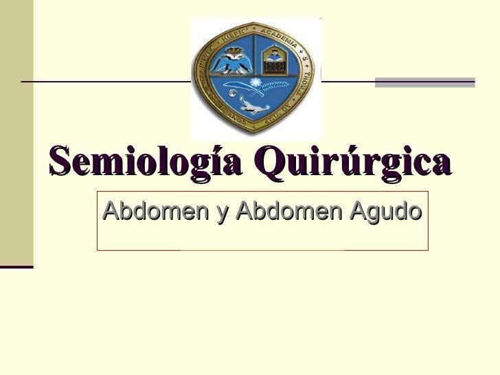 Semiología Quirúrgica  Abdomen y Abdomen Agudo