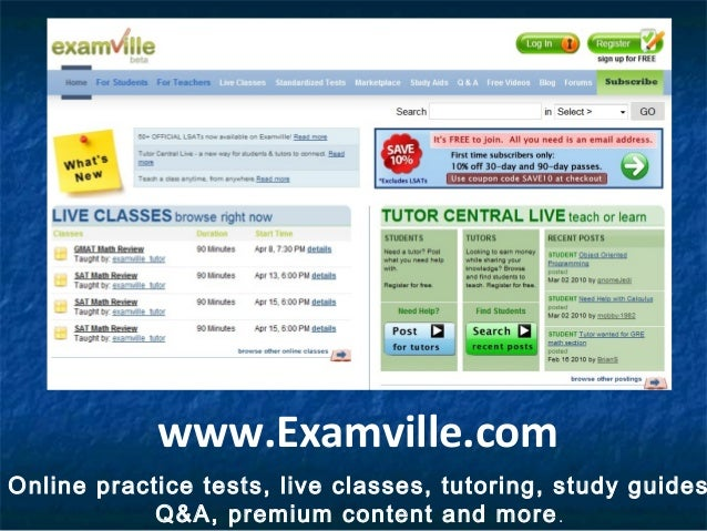 www.Examville.com Online practice tests, live classes, tutoring, study guides Q&A, premium content and more.