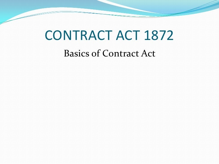 CONTRACT ACT 1872<br />Basics of Contract Act <br />