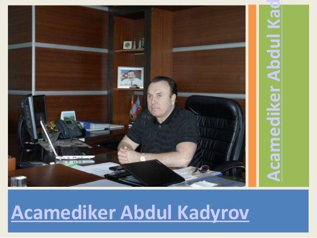 Acamediker Abdul KaAcamediker Abdul Kadyrov