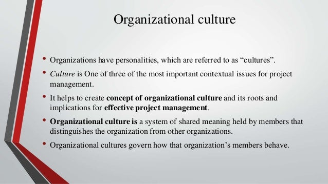 organizational culture and management In this lesson, you will learn what organizational culture is and how it dictates behavior in organizations you'll also explore the seven values.