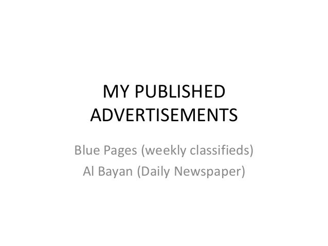 MY PUBLISHED ADVERTISEMENTS Blue Pages (weekly classifieds) Al Bayan (Daily Newspaper)