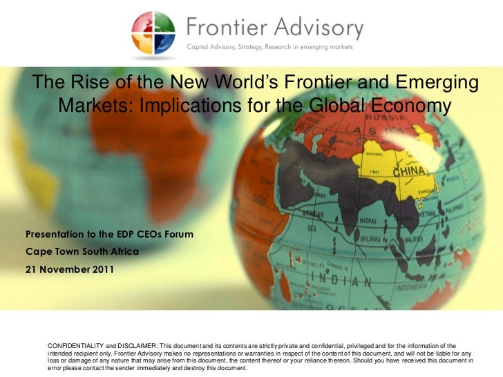 The Rise of the New World's Frontier and Emerging   Markets: Implications for the Global EconomyPresentation to the EDP CE...