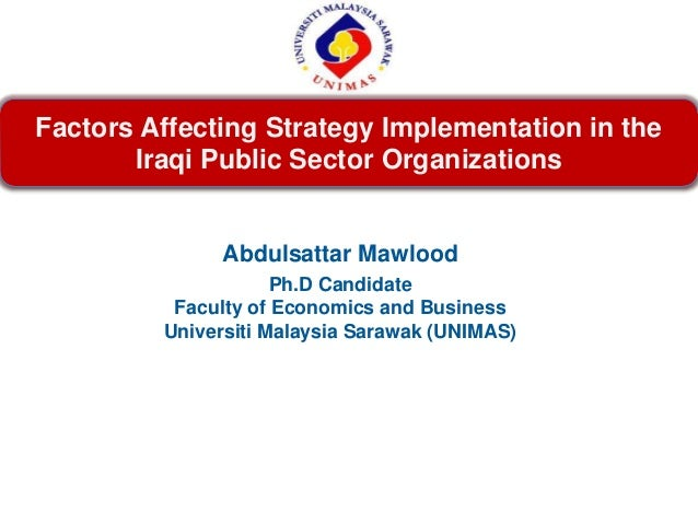 Factors Affecting Strategy Implementation in the       Iraqi Public Sector Organizations               Abdulsattar Mawlood...