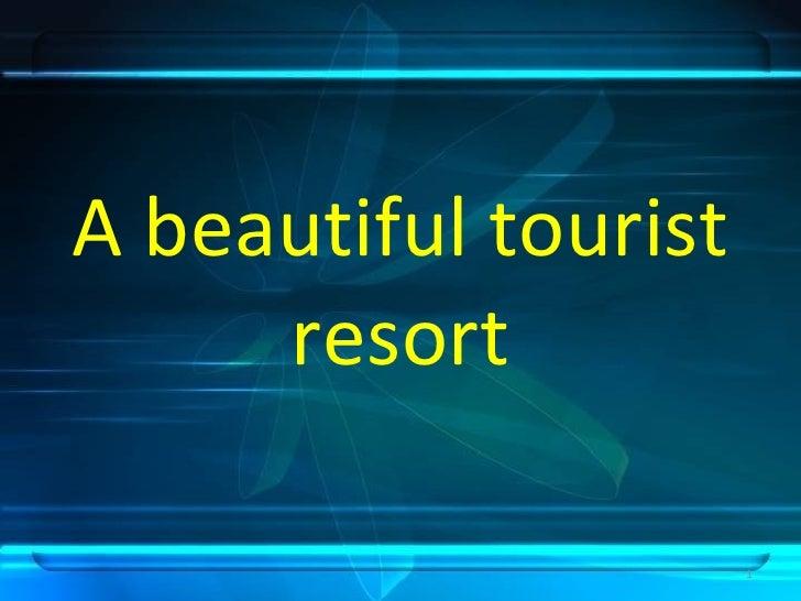 A beautiful tourist resort