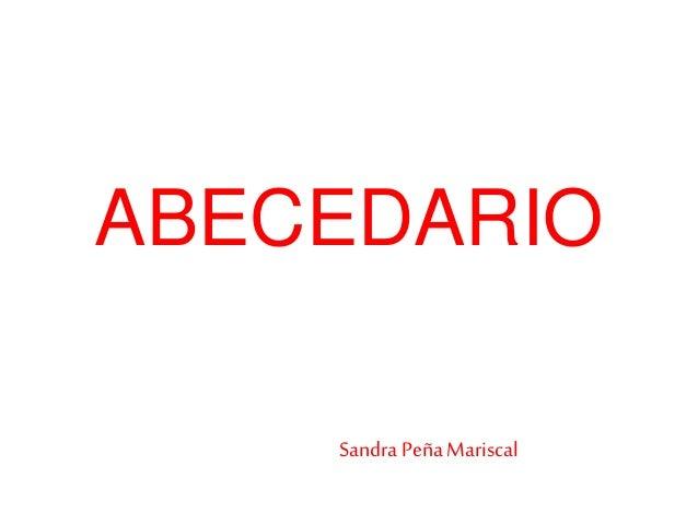 ABECEDARIO Sandra Peña Mariscal