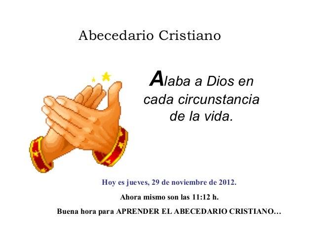 Abecedario Cristiano                      Alaba a Dios en                    cada circunstancia                       de l...