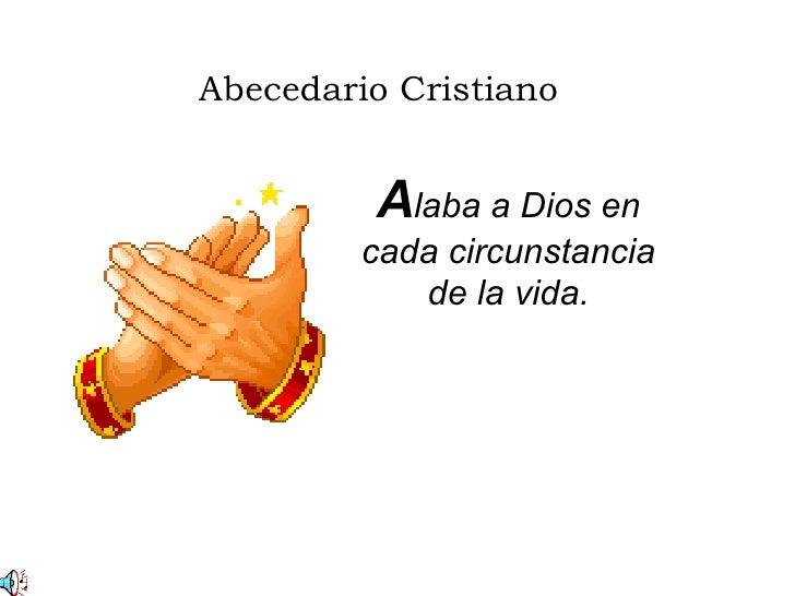 Abecedario Cristiano A laba a Dios en cada circunstancia de la vida.