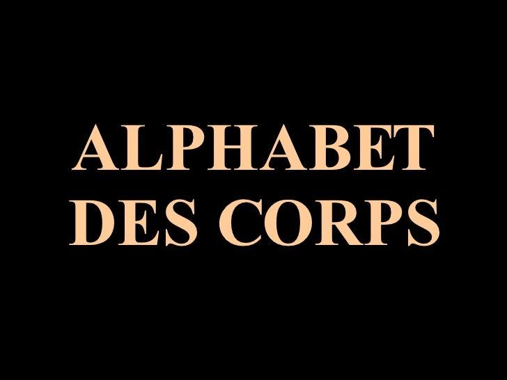 ALPHABET DES CORPS