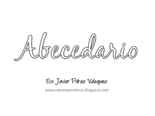 Fco. Javier Pérez Vázquezwww.ceperexperience.blogspot.com