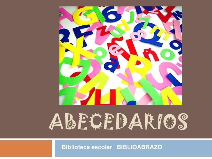 ABECEDARIOS<br />Biblioteca escolar.  BIBLIOABRAZO<br />