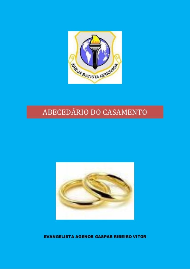 ABECEDÁRIO DO CASAMENTO EVANGELISTA AGENOR GASPAR RIBEIRO VITOR