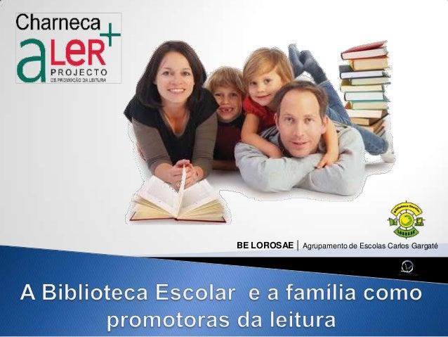 BE LOROSAE | Agrupamento de Escolas Carlos Gargaté