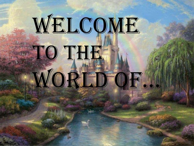 WELCOME TO THE  WORLD Of…