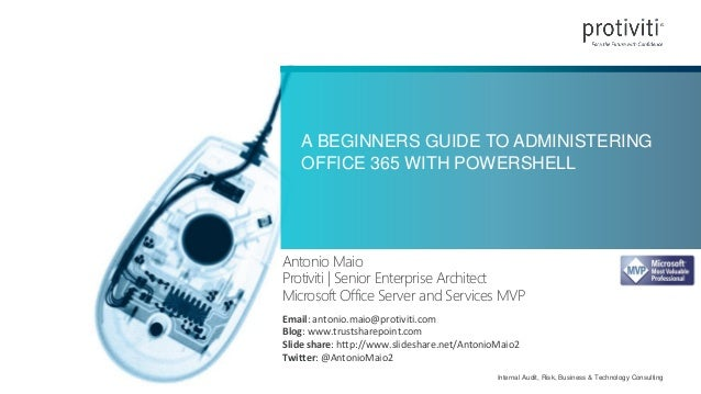Internal Audit, Risk, Business & Technology Consulting A BEGINNERS GUIDE TO ADMINISTERING OFFICE 365 WITH POWERSHELL Anton...