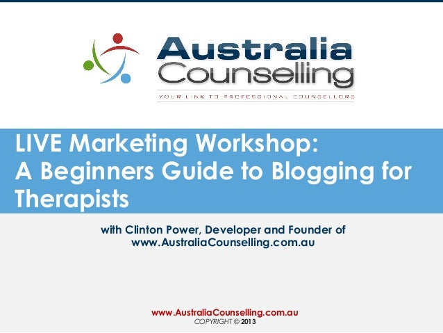 LIVE Marketing Workshop: A Beginners Guide to Blogging for Therapists with Clinton Power, Developer and Founder of www.Aus...