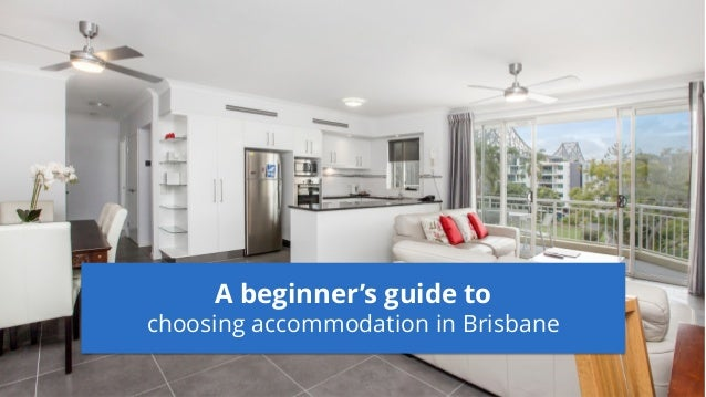 A beginner's guide to choosing accommodation in Brisbane