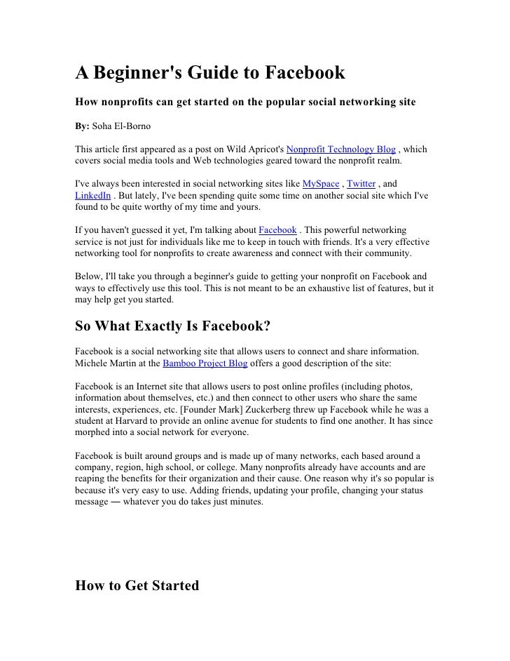 A Beginner's Guide to Facebook How nonprofits can get started on the popular social networking site  By: Soha El-Borno  Th...