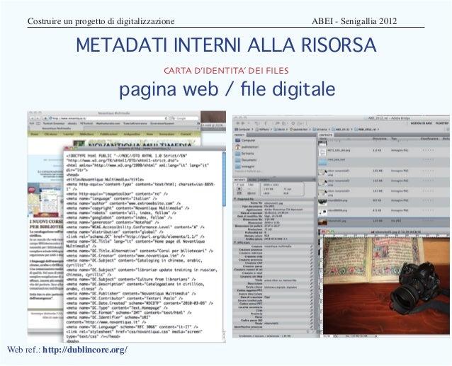 Costruire un progetto di digitalizzazione              ABEI - Senigallia 2012                  METADATI INTERNI ALLA ...