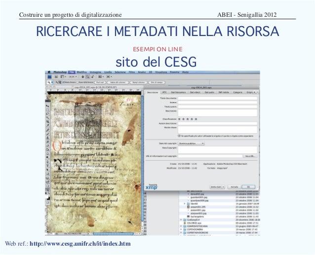 Costruire un progetto di digitalizzazione                ABEI - Senigallia 2012           RICERCARE I METADATI NELLA ...