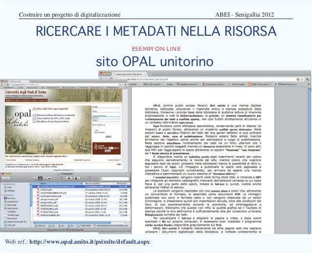 Costruire un progetto di digitalizzazione              ABEI - Senigallia 2012           RICERCARE I METADATI NELLA RI...