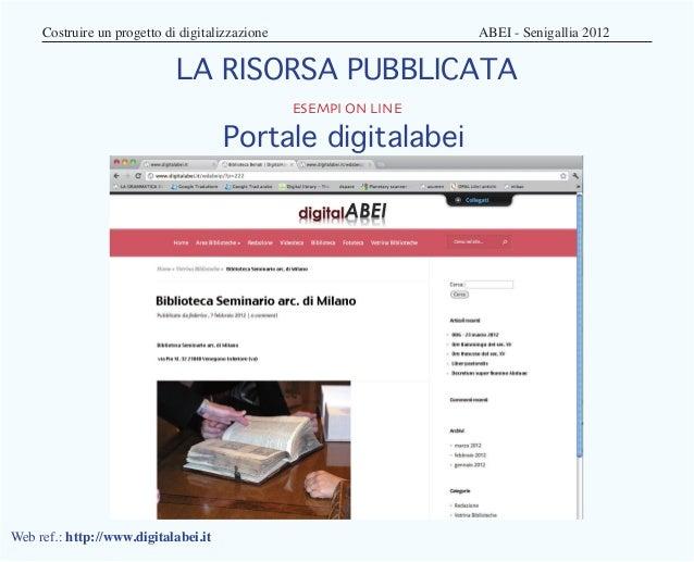 Costruire un progetto di digitalizzazione         ABEI - Senigallia 2012                            LA RISORSA PUBBLI...