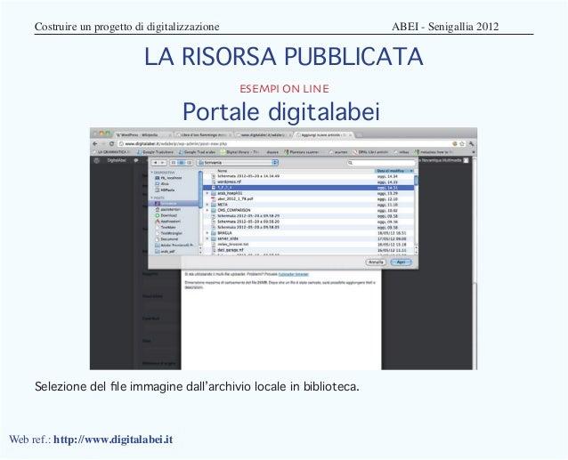 Costruire un progetto di digitalizzazione                    ABEI - Senigallia 2012                            LA RIS...