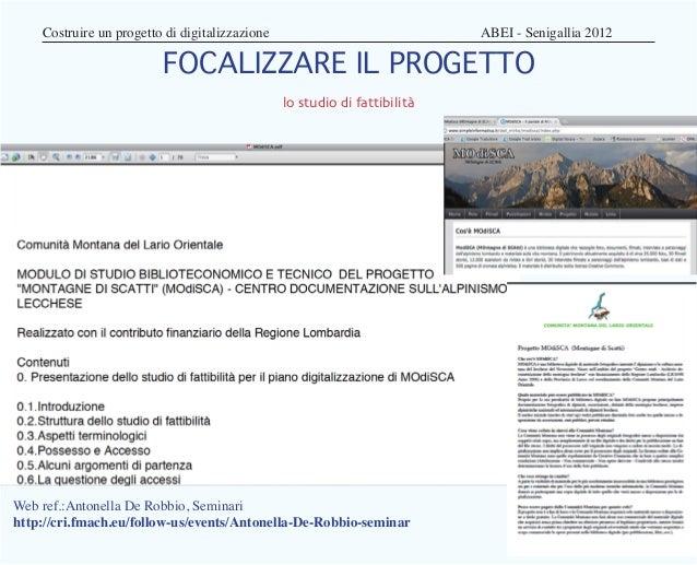 Costruire un progetto di digitalizzazione                    ABEI - Senigallia 2012                        FOCALIZZAR...