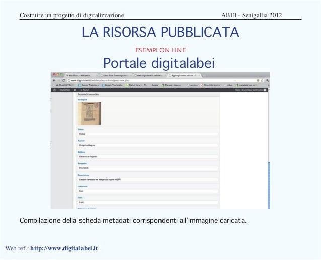 Costruire un progetto di digitalizzazione                 ABEI - Senigallia 2012                            LA RISORS...