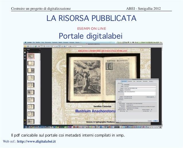 Costruire un progetto di digitalizzazione                         ABEI - Senigallia 2012                            L...